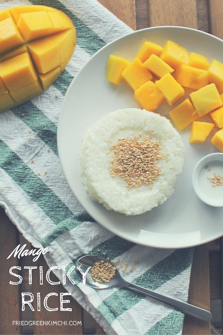 Mango Sticky Rice - Fried Green Kimchi