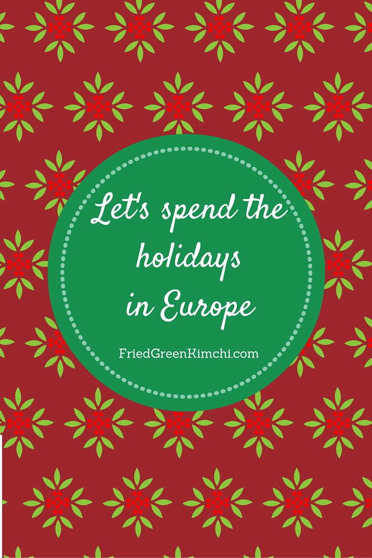 This year, let's spend the holidays in Europe